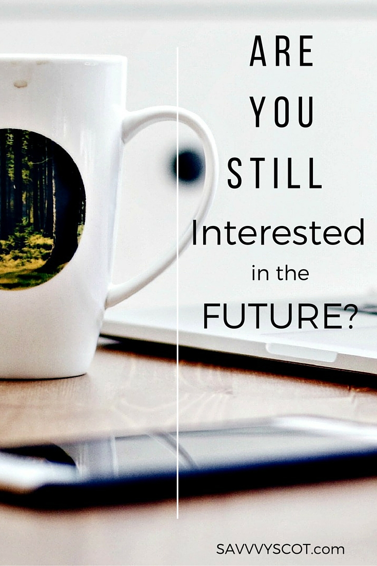 interested in the future