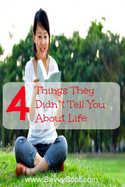 4 Things They Didn't Tell You About Life