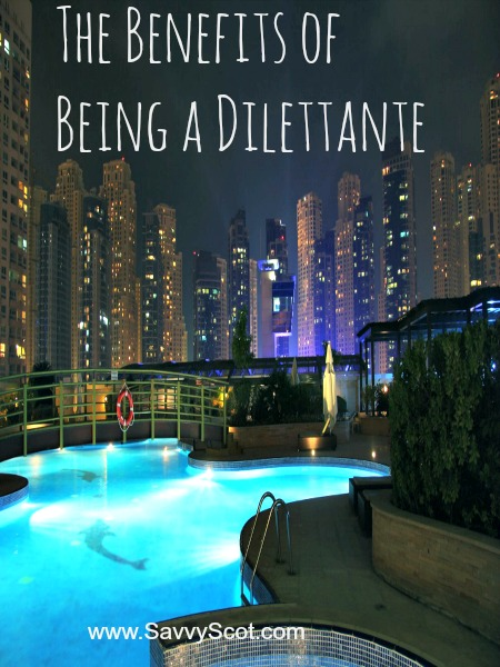 The Benefits of Being a Dilettante