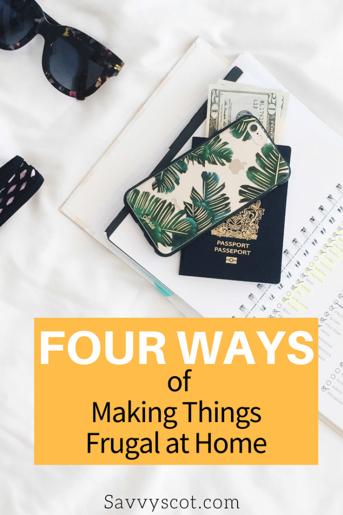 Four Ways Of Making Things Frugal At Home