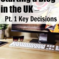 Starting a Blog in the UK – Pt. 1 Key Decisions