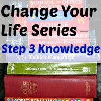 Change Your Life Series – Step 3 Knowledge