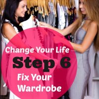 Change Your Life – Step 6 Fix Your Wardrobe