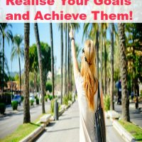 Change Your Life – The Final Step, Realise Your Goals and Achieve Them!