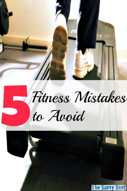 5 Fitness Mistakes to Avoid