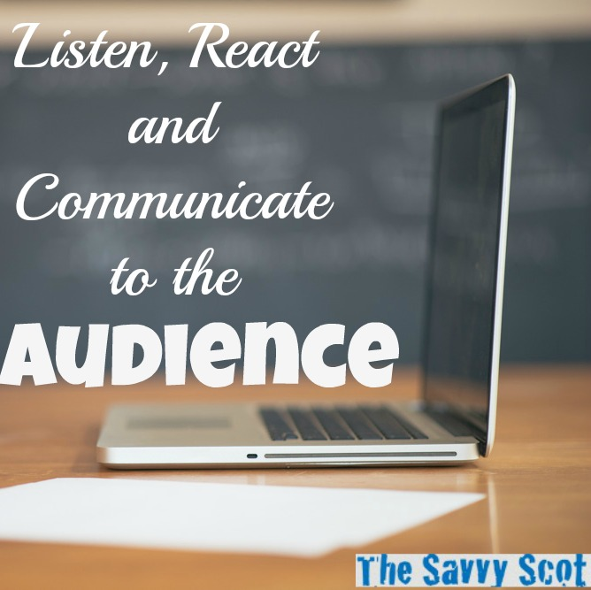 Listen, React and Communicate to the Audience