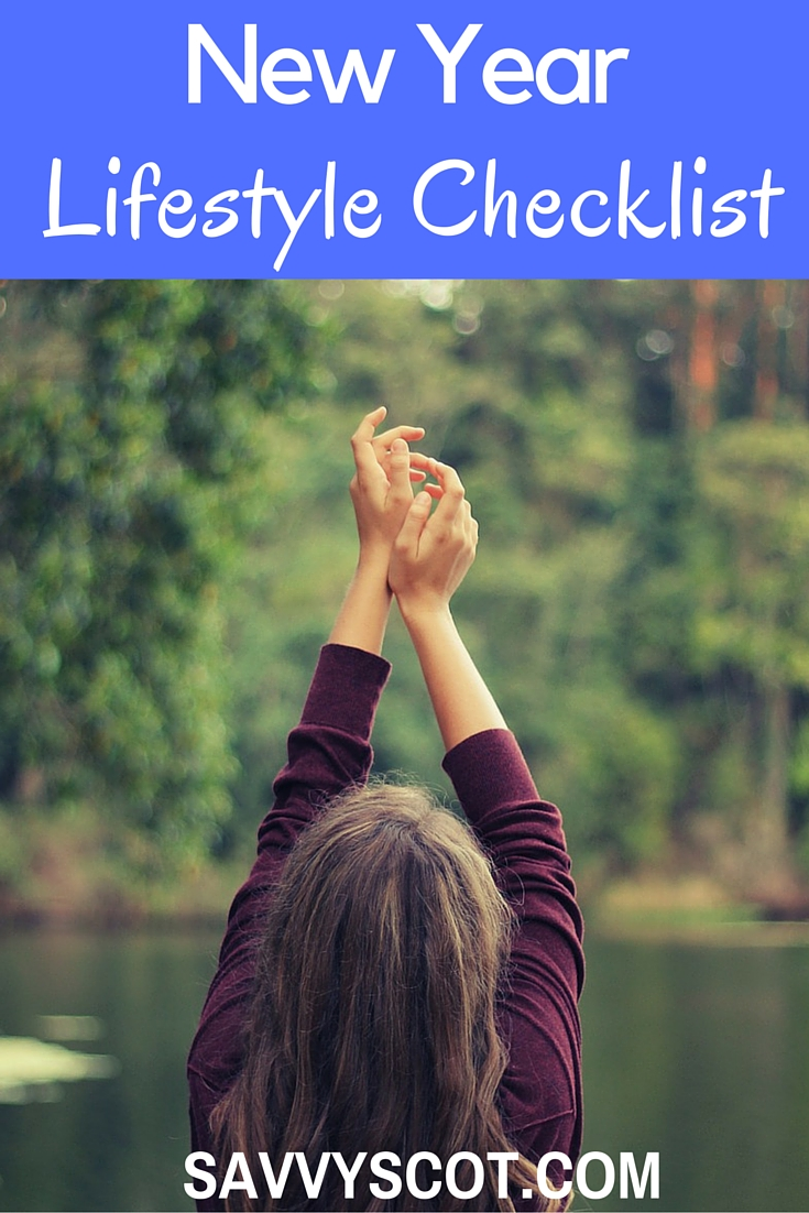 New Year's resolutions are a tradition, but sometimes trying to complete them can seem like a challenge. Use a lifestyle checklist like the one below to get your affairs in order.