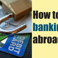 Banking while living or traveling abroad