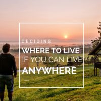 Deciding Where to Live if You Can Live Anywhere