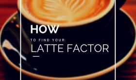 find your Latte factor