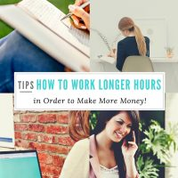 How to Work Longer Hours in Order to Make More Money!