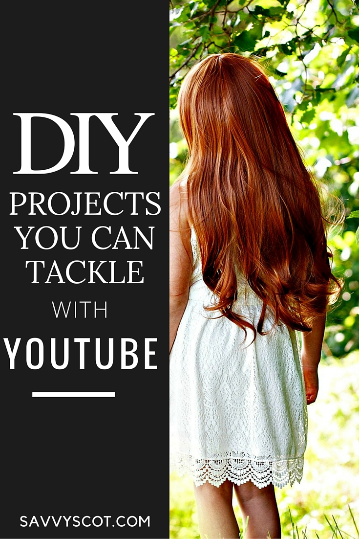 Diy projects you can tackle with youtube the savvy scot diy projects solutioingenieria Choice Image