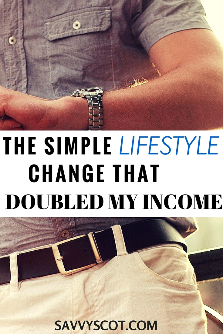 The Simple Lifestyle Change That Doubled My Income