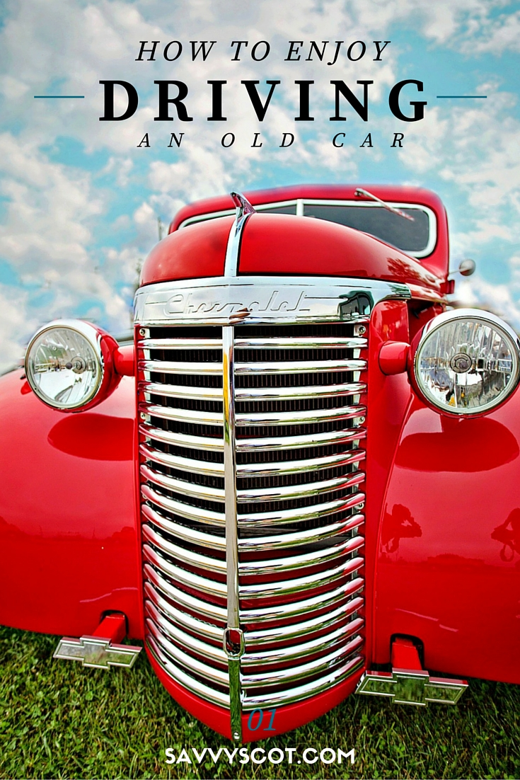 How to Enjoy Driving an Older Car - The Savvy Scot
