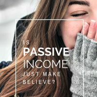Is Passive Income Just Make Believe?