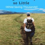 How Minimalists Manage to Get by on so Little (Whilst Saving Thousands!)
