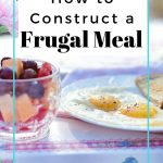 How to Construct a Frugal Meal
