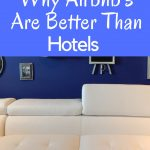 Why Airbnb's Are Better Than Hotels