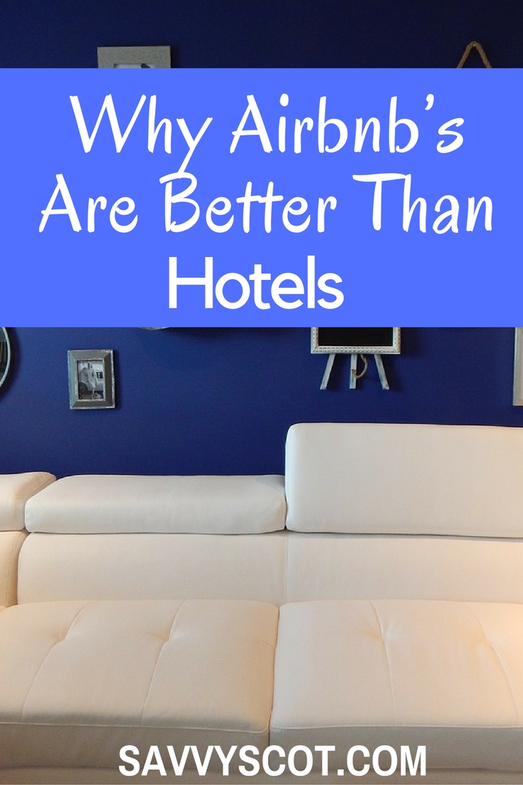 Let's get started counting the many reasons you should choose Airbnb next time you leave home.