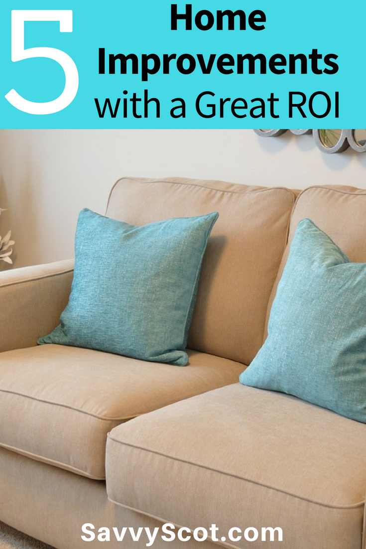 5 home improvements with a great roi the savvy scot for Home improvement roi