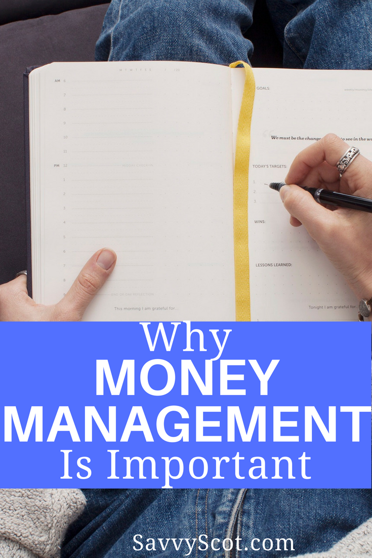 Money management includes budgeting, saving, and planning ahead. The first step to money management would be to have a budget.   Creating a budget is as simple as knowing what your income and expenses are on a monthly basis and keeping track of them.