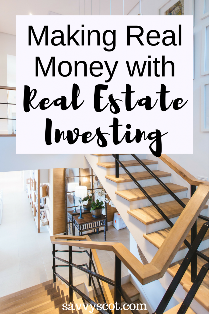Making Real Money with Real Estate Investing
