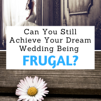 Can You Still Achieve Your Dream Wedding Being Frugal?