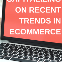Capitalizing on Recent Trends in Ecommerce. Savvy online retailers keep an eye on recent trends in ecommerce at all times, so they can capitalize on them ahead of the curve. Here are three such trends to note. #ECOMMERCE #trends