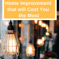 7 Home Improvement that will Cost You the Most