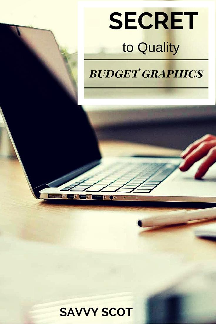 Secret to Quality Budget Graphics