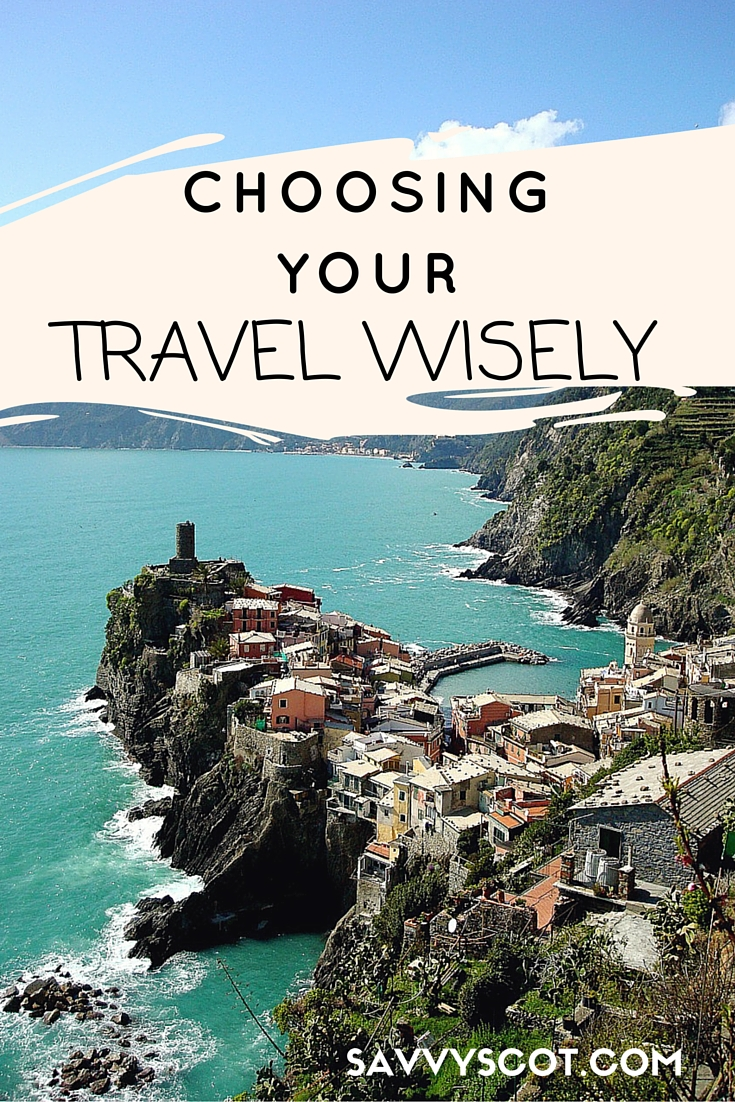 Choosing Your Travel Wisely