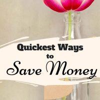 Quickest Ways to Save Money
