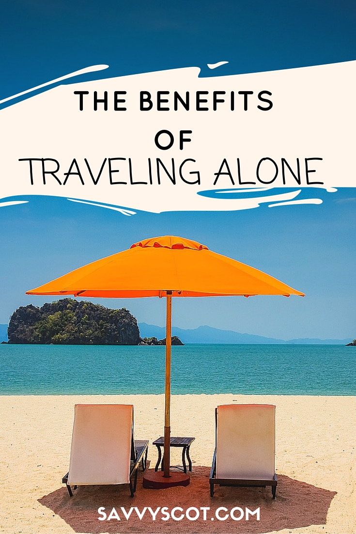 The Benefits of Traveling Alone