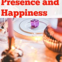 On Presents, Presence and Happiness
