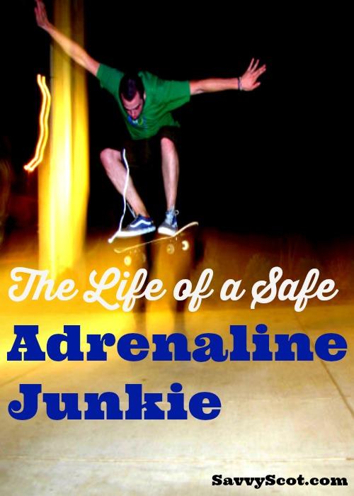 Safe Adrenaline Junkie
