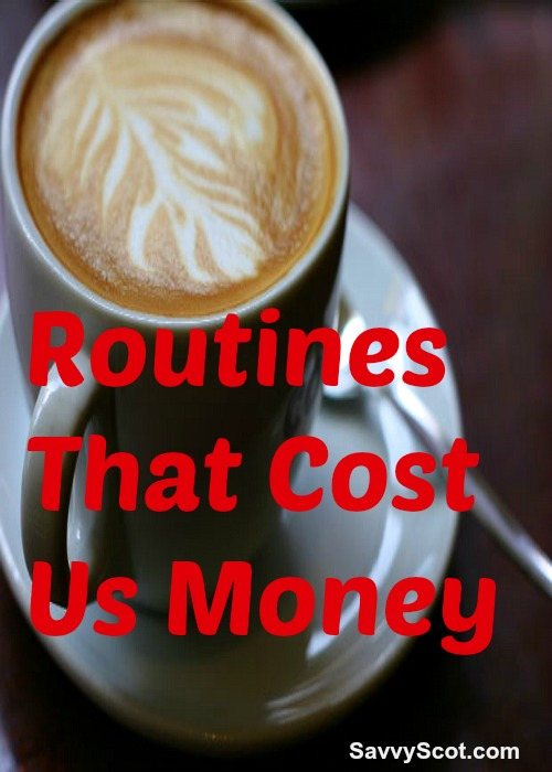 Routines That Cost Us Money