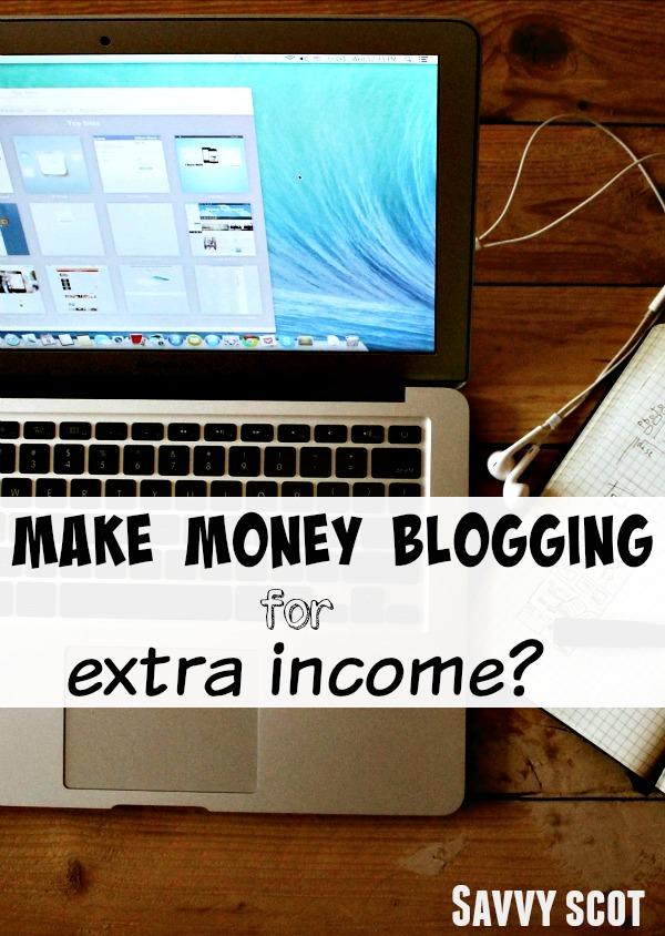 Make money blogging for extra income?