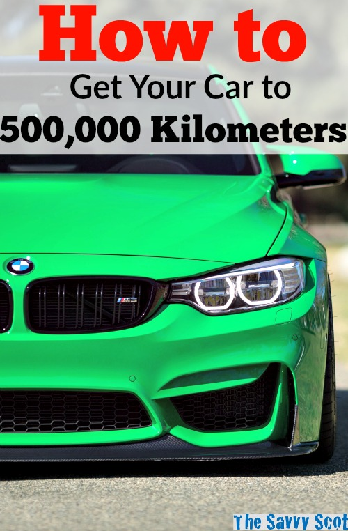 How to Get Your Car to 500,000 Kilometers