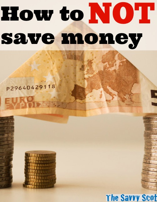How to NOT save money