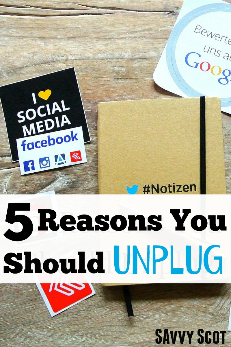 5 reasons you should unplug