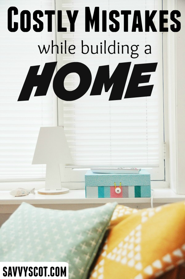 mistakes while building a home