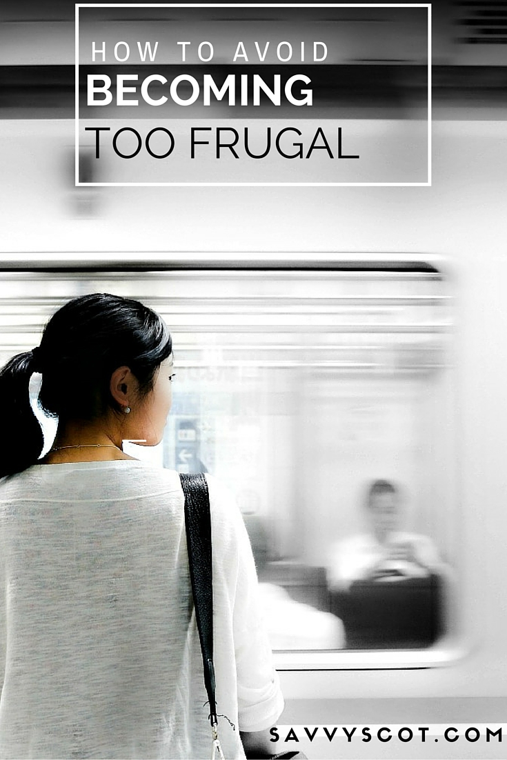 Avoid Becoming Too Frugal