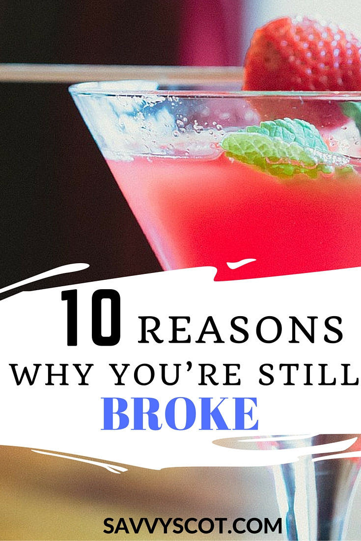 Ever wondered why you're still broke, even though you have a job and a salary? Here are 10 Reasons Why You're Still Broke