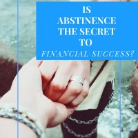 Is Abstinence the Secret to Financial Success