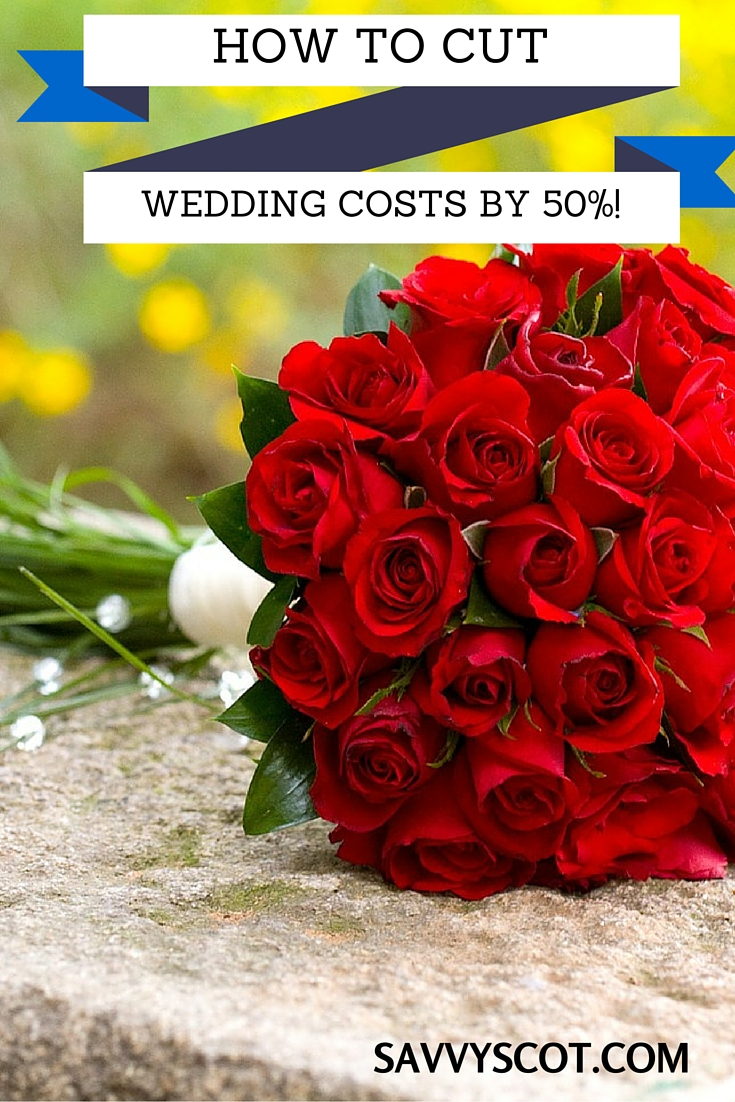 How to Cut Wedding Costs by 50%!