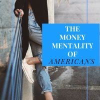 The Money Mentality of Americans