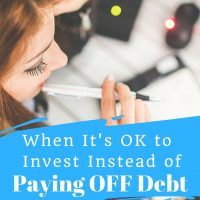 When It's Ok to Invest Instead of Paying Off Debt