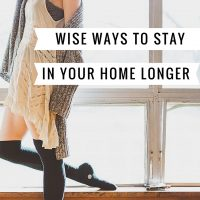 Wise Ways to Stay in Your Home Longer