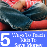 5 Ways To Teach Kids To Save Money