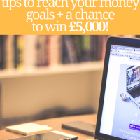 4 tips to reach your money goals + a chance to win £5,000!